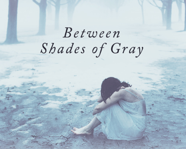 Between Shades of Gray: A Story of Struggles and Hope